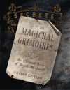 Secrets of the Magickal Grimoires