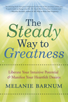 The Steady Way to Greatness