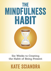 The Mindfulness Habit