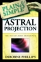 Astral Projection Plain & Simple