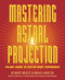 Mastering Astral Projection