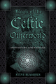 Magic of the Celtic Otherworld