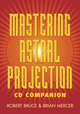 Mastering Astral Projection CD Companion