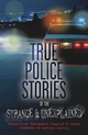 True Police Stories of the Strange & Unexplained