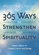 365 Ways to Strengthen Your Spirituality