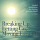 Breaking Up, Letting Go, Moving Forward CD