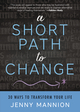 A Short Path to Change