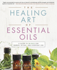 The Healing Art of Essential Oils